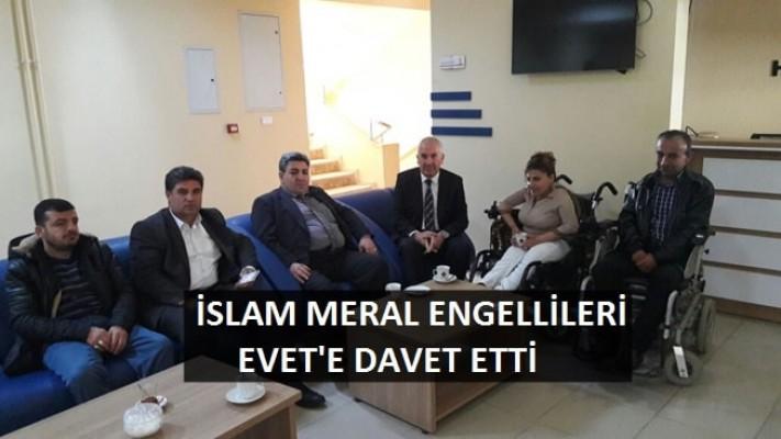 Başkan İslam Meral Referandum için engellileri evet demeye çağırdı