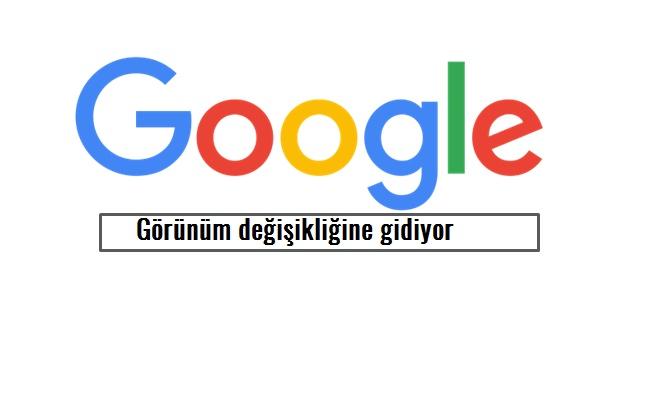 Google Görünümünü Değiştiriyor