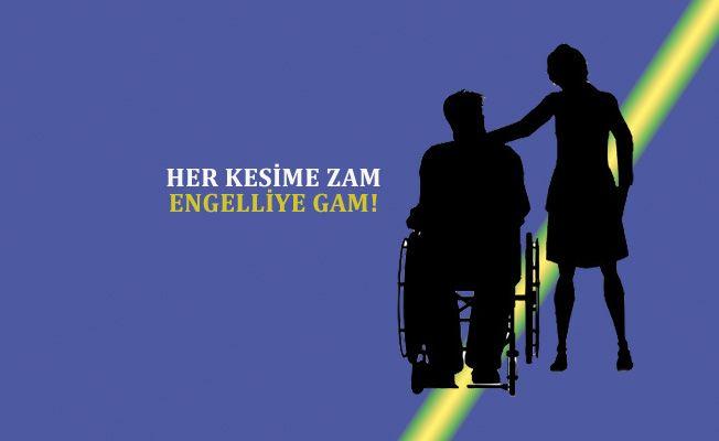 Emekliye, Yaşlıya, Gazilere Zam! Engelliye Gam!
